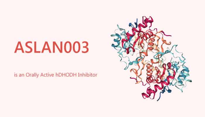 ASLAN003 is an Orally Active hDHODH Inhibitor 2019 11 09 - ASLAN003 is an Orally Active hDHODH Inhibitor