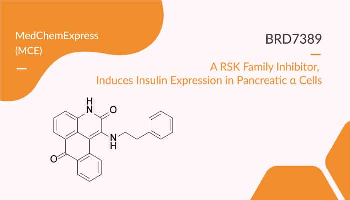 BRD7389 a RSK Family Inhibitor Induces Insulin Expression in Pancreatic α Cells 2020 02 12 - BRD7389, a RSK Family Inhibitor,  Induces Insulin Expression in Pancreatic α Cells